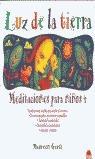 LUZ DE LA TIERRA: MEDITACIONES PARA NIÑOS, 4
