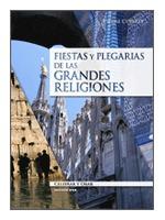 FIESTAS Y PLEGARIAS DE LAS GRANDES RELIGIONES