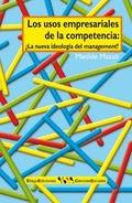 LOS USOS EMPRESARIALES DE LA COMPETENCIA : ¿LA NUEVA IDEOLOGÍA DEL MANAGEMENT?