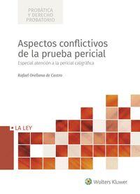 ASPECTOS CONFLICTIVOS DE LA PRUEBA PERICIAL                                     ESPECIAL ATENCI