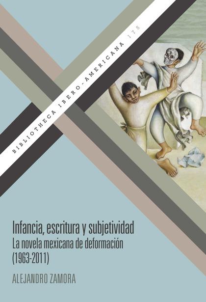 INFANCIA, ESCRITURA Y SUBJETIVIDAD                                              LA NOVELA MEXIC
