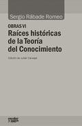 RAÍCES HISTÓRICAS DE LA TEORÍA DEL CONOCIMIENTO