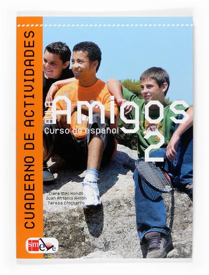 AULA AMIGOS, 2 ESO, CURSO DE ESPAÑOL. CUADERNO DE ACTIVIDADES