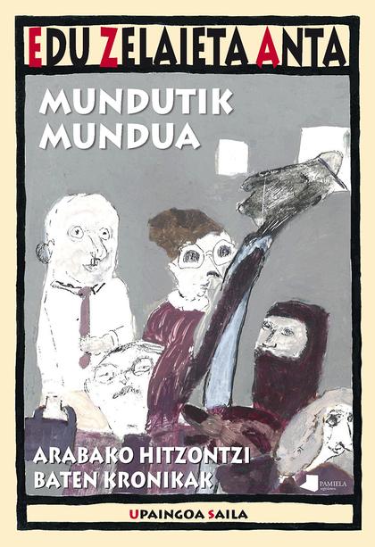 MUNDUTIK MUNDUA. ARABAKO HITZONTZI BATEN KRONIKAK