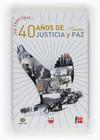 40 AÑOS DE JUSTICIA Y PAZ : RETOS Y ALTERNATIVAS EN LA ESPAÑA DE HOY