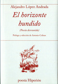 EL HORIZONTE HUNDIDO. (POESÍA DESREUNIDA)