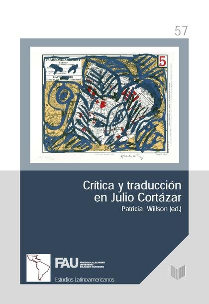 CRÍTICA Y TRADUCCIÓN EN JULIO CORTÁZAR