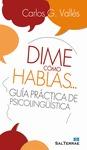 DIME CÓMO HABLAS-- : GUÍA PRÁCTICA DE PSICOLINGÜÍSTICA