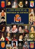 1000 AÑOS DE LA HISTORIA DE ESPAÑA.