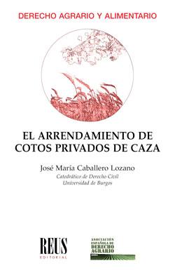 EL ARRENDAMIENTO DE COTOS PRIVADOS DE CAZA.