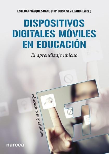 DISPOSITIVOS DIGITALES MÓVILES EN EDUCACIÓN : EL APRENDIZAJE UBICUO