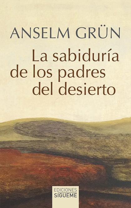 SABIDURIA DE LOS PADRES DEL DESIERTO, LA NE..