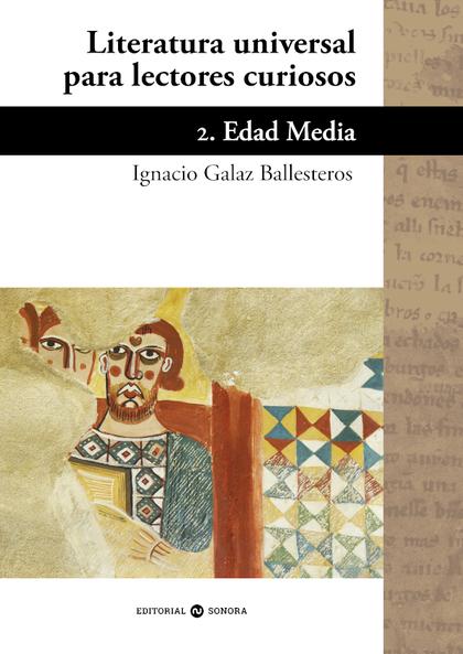 LITERATURA UNIVERSAL PARA LECTORES CURIOSOS -2 EDAD MEDIA.