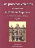 LOS PROCESOS CÉLEBRES SEGUIDOS ANTE EL TRIBUNAL SUPREMO EN SUS DOSCIENTOS AÑOS DE HISTORIA
