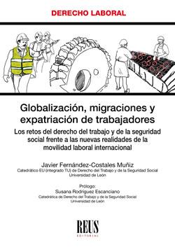GLOBALIZACIÓN, MIGRACIONES Y EXPATRIACIÓN DE TRABAJADORES. LOS RETOS DEL DERECHO DEL TRABAJO Y