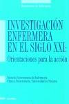 INVESTIGACIÓN ENFERMERA EN EL SIGLO XXI: ORIENTACIONES PARA LA ACCIÓN