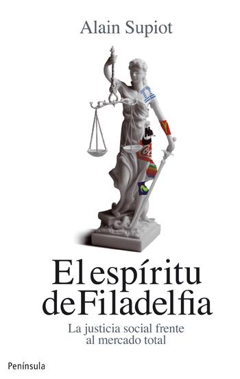 EL ESPÍRITU DE FILADELFIA : LA JUSTICIA SOCIAL FRENTE AL MERCADO TOTAL