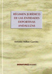 RÉGIMEN JURÍDICO DE LAS ENTIDADES DEPORTIVAS ANDALUZAS.