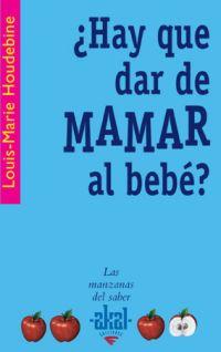 ¿HAY QUE DAR DE MAMAR AL BEBÉ?