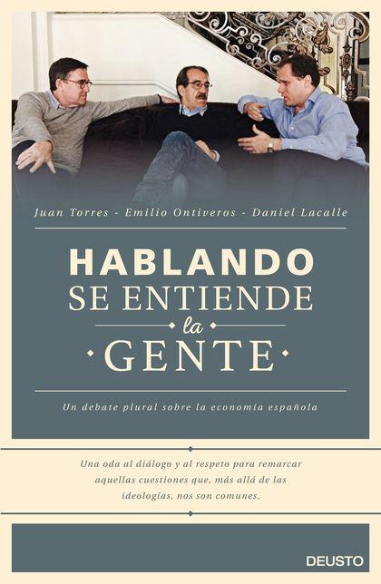 HABLANDO SE ENTIENDE LA GENTE. UN DEBATE PLURAL SOBRE LA ECONOMÍA ESPAÑOLA