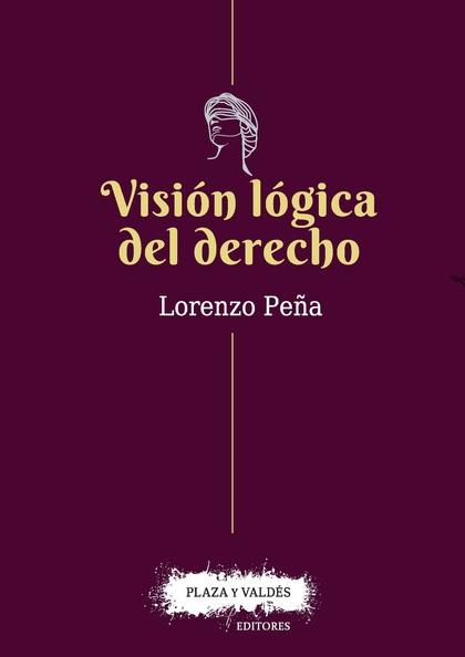 VISIÓN LÓGICA DEL DERECHO.