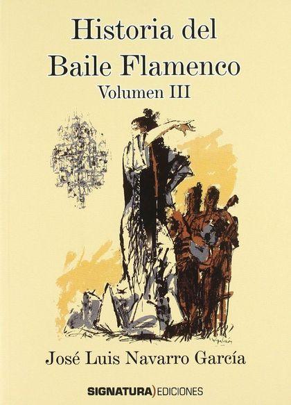 HISTORIA BAILE FLAMENCO - VOL. III.