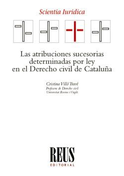 LAS ATRIBUCIONES SUCESORIAS DETERMINADAS POR LEY EN EL DERECHO CIVIL DE CATALUÑA.