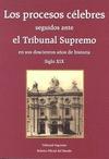 LOS PROCESOS CÉLEBRES SEGUIDOS ANTE EL TRIBUNAL SUPREMO EN SUS DOSCIENTOS AÑOS D.