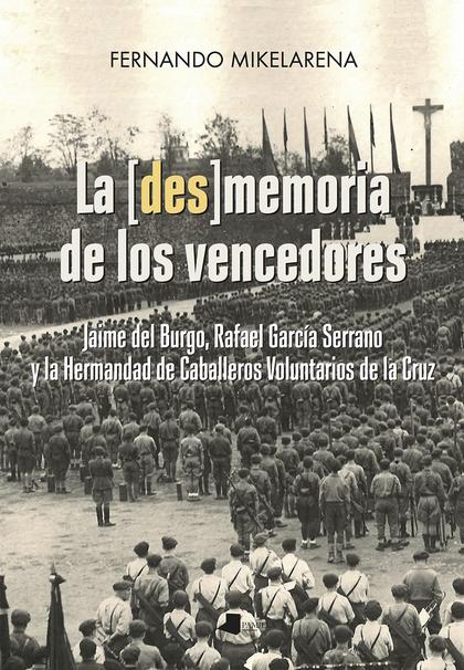 LA [DES]MEMORIA DE LOS VENCEDORES. JAIME DEL BURGO, RAFAEL GARCÍA SERRANO Y LA HERMANDAD DE CAB