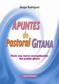APUNTES DE PASTORAL GITANA : HACIA UNA NUEVA EVANGELIZACIÓN DEL PUEBLO GITANO