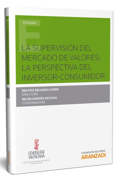 SUPERVISION DEL MERCADO DE VALORES, LA. LA PERSPECTIVA DEL INVERSOR CONSUMIDOR