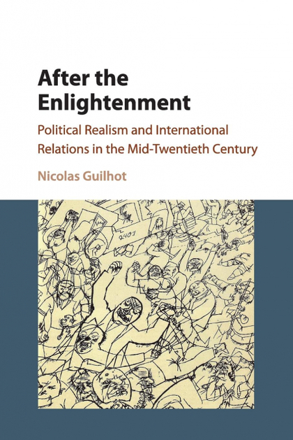 AFTER THE ENLIGHTENMENT : POLITICAL REALISM AND INTERNATIONAL RELATIONS IN THE M