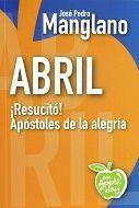 ABRIL : ¡RESUCITÓ! : APÓSTOLES DE LA ALEGRÍA