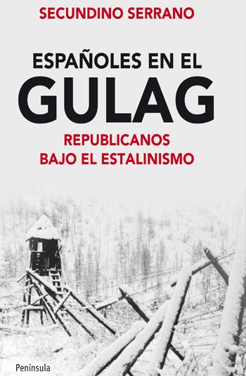 ESPAÑOLES EN EL GULAG : REPUBLICANOS BAJO EL ESTALINISMO