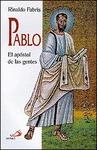 PABLO : EL APÓSTOL DE LAS GENTES