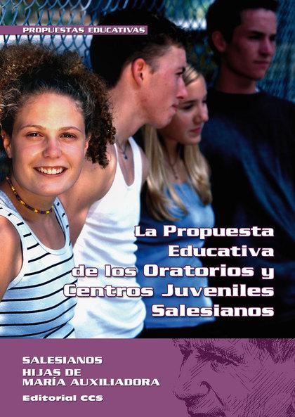 LA PROPUESTA EDUCATIVA DE LOS ORATORIOS Y CENTROS JUVENILES SALESIANOS