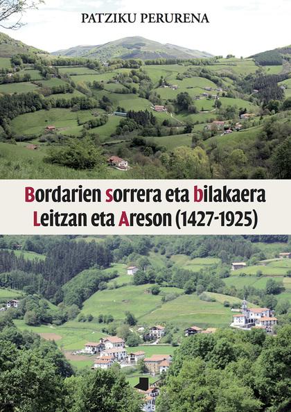 BORDARIEN SORRERA ETA BILAKAERA LEITZAN ETA ARESON (1427-1925).