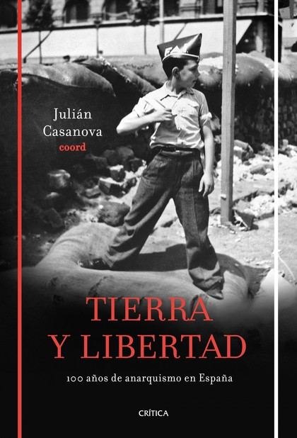 TIERRA Y LIBERTAD : CIEN AÑOS DE ANARQUISMO EN ESPAÑA