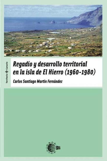REGADÍO Y DESARROLLO TERRITORIAL EN LA ISLA DE EL HIERRO (1960-1980)