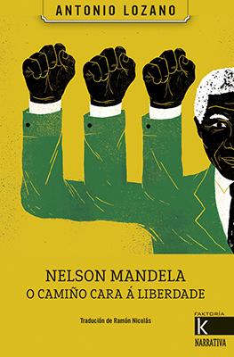 NELSON MANDELA. O CAMIÑO CARA Á LIBERDADE
