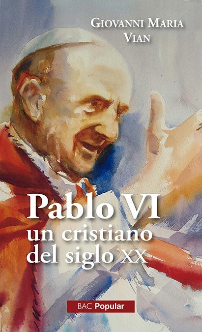PABLO VI UN CRISTIANO DEL SIGLO XX
