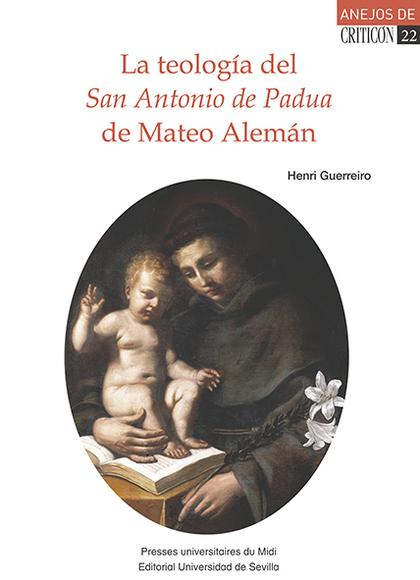 LA TEOLOGÍA DEL SAN ANTONIO DE PADUA DE MATEO ALEMÁN.