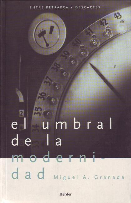 EL UMBRAL DE LA MODERNIDAD: ESTUDIOS SOBRE FILOSOFÍA, RELIGIÓN Y CIENC