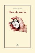 LIBRO DE MARZO : CRONOGRAFÍA DE UNA GUERRA