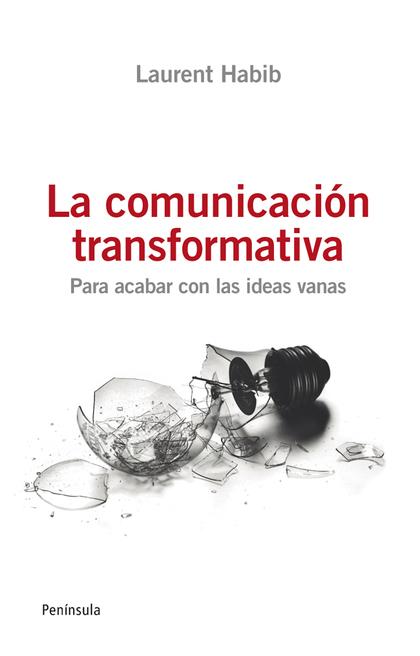 LA COMUNICACIÓN TRANSFORMATIVA : PARA ACABAR CON LAS IDEAS VANAS
