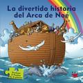 LA DIVERTIDA HISTORIA DEL ARCA DE NOÉ