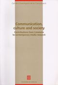 COMMUNICATION, CULTURA AND SOCIETY : CONTRIBUTIONS FROM CATALONIA...