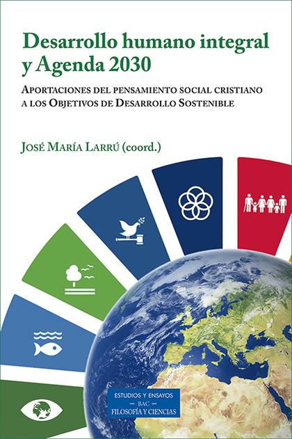 DESARROLLO HUMANO INTEGRAL Y AGENDA 2030. APORTACIONES DEL PENSAMIENTO SOCIAL CRISTIANO A LOS O