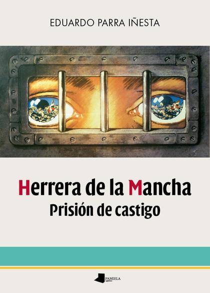 HERRERA DE LA MANCHA. PRISIÓN DE CASTIGO.