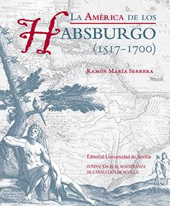 LA AMÉRICA DE LOS HABSBURGO (1517-1700).